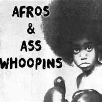 Afros and Ass Whoopings