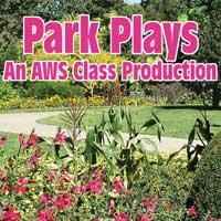 Park Plays:  An AWS Class Production