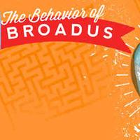 The Behavior of Broadus