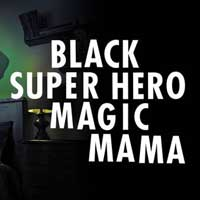 Black Super Hero Magic Mama