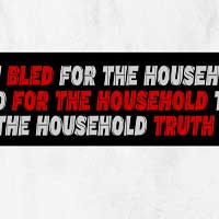 bled for the household truth