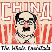 China:  The Whole Enchilada