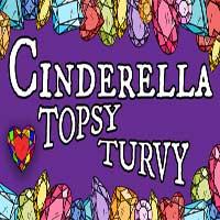 Cinderella Topsy Turvy