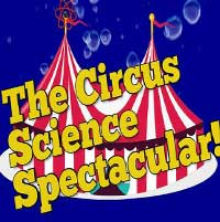 The Circus Science Spectacular