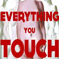 Everything You Touch