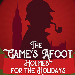 The Game's Afoot, or Holmes for the Holidays