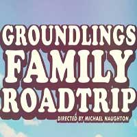 Groundlings Family Road Trip!