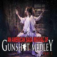 Gunshot Medley:  Part 1