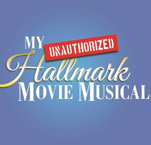 My (Unauthorized) Hallmark Movie Musical