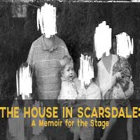 The House In Scarsdale:  A Memoire For The Stage