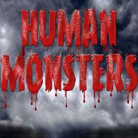 Human Monsters