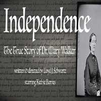 Independence, The True Story of Dr. Mary Walker