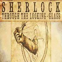Sherlock Through The Looking-Glass