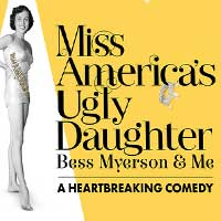 Miss America's Ugly Daughter: Bess Myerson and Me