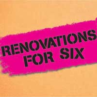 Renovations For Six