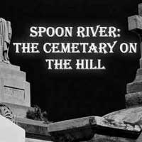 Spoon River: The Cemetery on the Hill