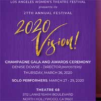The 27th Annual Los Angeles Women's Theatre Festival:  2020 Vision