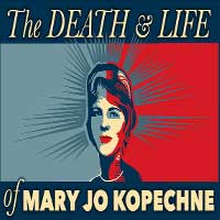 The Death and Life of Mary Jo  Kopechne