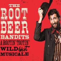 The Root Beer Bandits:  A Musical Adventure