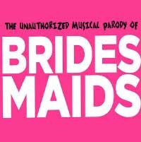 The Unauthorized Musical Parody of Bridesmaids