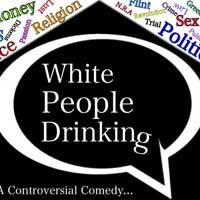 White People Drinking